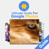 Ultimate Guide For Google Photos