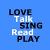 Love Talk Sing Read Play