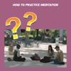 How to practice meditation practice tool