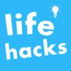 Life Hacks Tips and Tricks