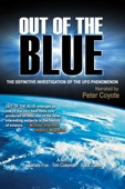 UFOTV Presents: Out of the Blue - The Definitive Investigation of the UFO Phenomenon
