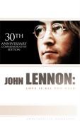 John Lennon: Love Is All You Need (30th Anniversary Commemorative Edition)