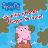Peppa Pig: La plus grande flaque de boue