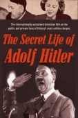 History Rediscovered: The Secret Life of Adolf Hitler
