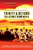Trinity & Beyond: The Atomic Bomb Movie