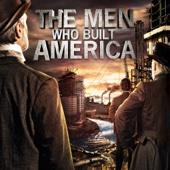 The Men Who Built America - The Men Who Built America Cover Art