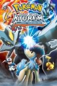 Pokémon: Der Film - Kyurem gegen den Ritter der Redlichkeit (Synchronisiert)