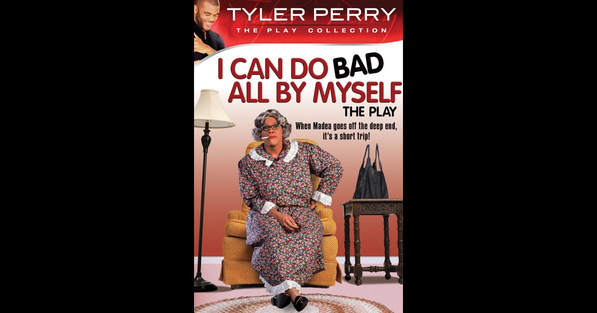 Tyler Perry » I Can Do Bad All By Myself – Play