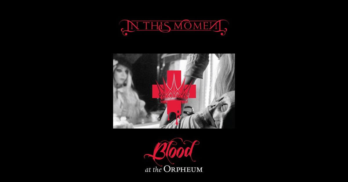 In this moment blood live at the orpheum download