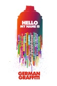 Hello my name is: German Graffiti (Originalfassung)