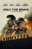 Only the Brave - Joseph Kosinski