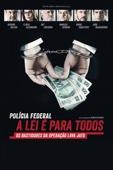 Polícia Federal: A Lei é Para Todos - Marcelo Antunez