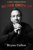John Brenkus - Bryan Callen: Never Grow Up  artwork