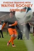 Fivestar Training with Wayne Rooney: Dribbling