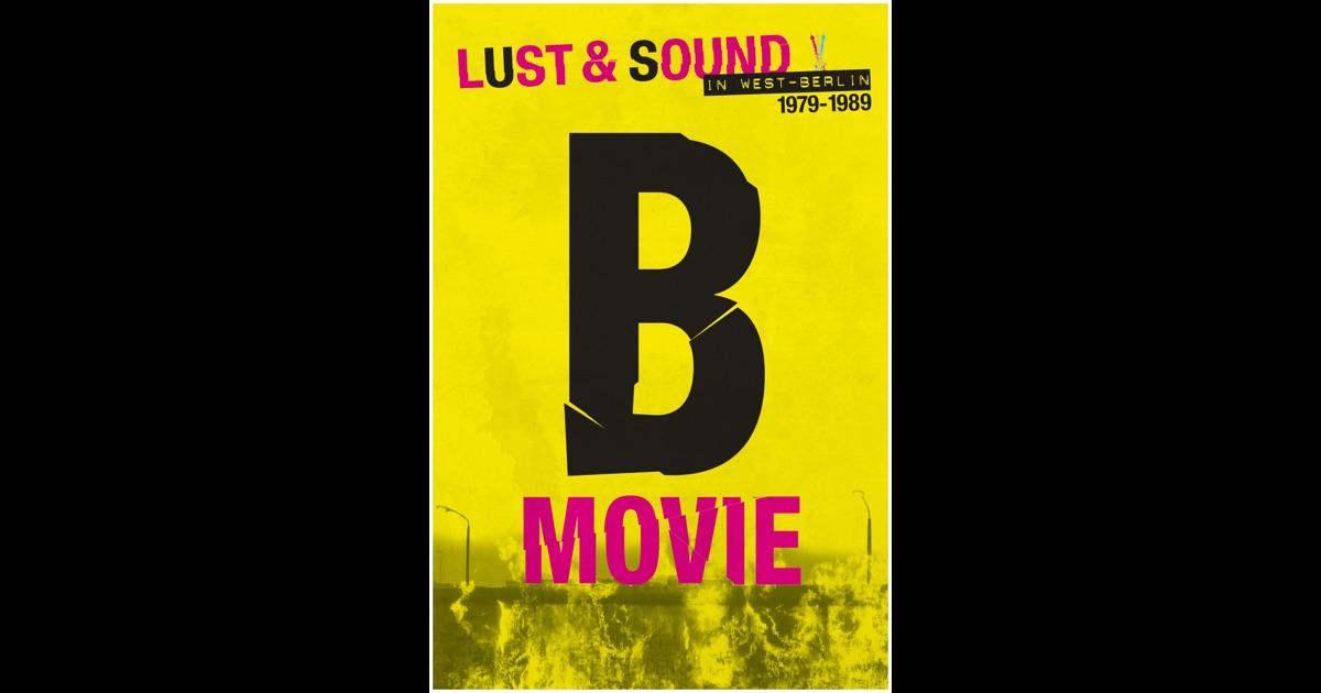 b movie lust & sound in west berlin 1979 1989