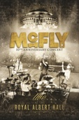 McFly: 10th Anniversary Concert - Royal Albert Hall