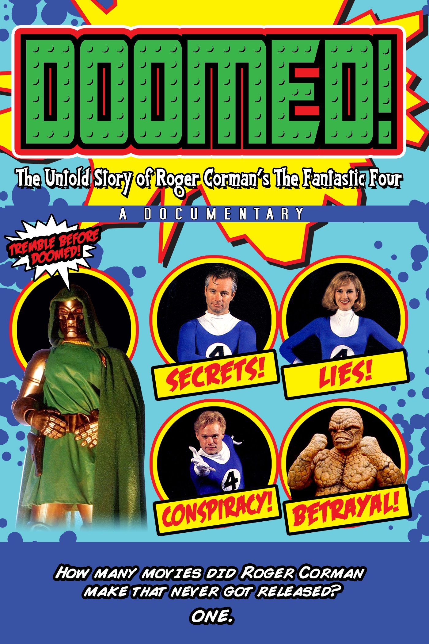 DOOMED! explores the circumstances surrounding the legendary cult classic Roger Corman film, THE FANTASTIC FOUR. In 1994, Mr. Corman was asked to produce ...